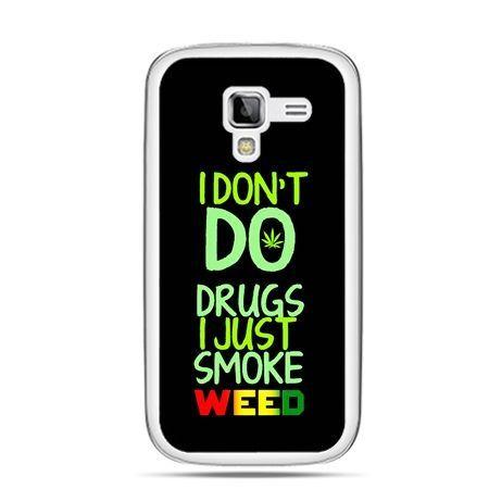 Galaxy Ace 2 etui I don't do drugs