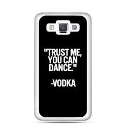 Etui na Galaxy A5 Trust me you can dance-vodka