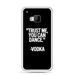 Etui na HTC One M9 Trust me you can dance-vodka