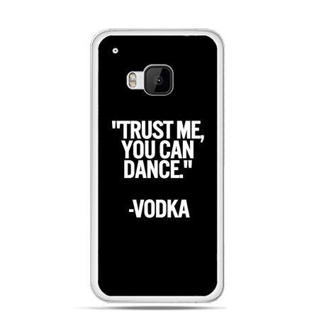 Etui na HTC One M9 Trust me you can dance-vodka