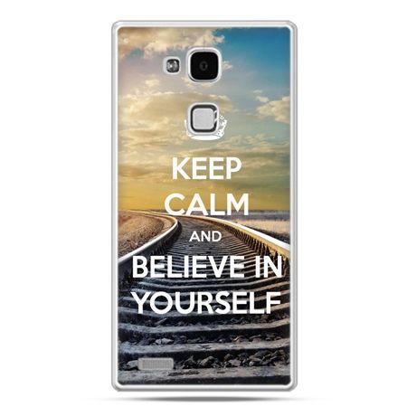 Etui na Huawei Mate 7 Keep Calm and Believe in Yourself