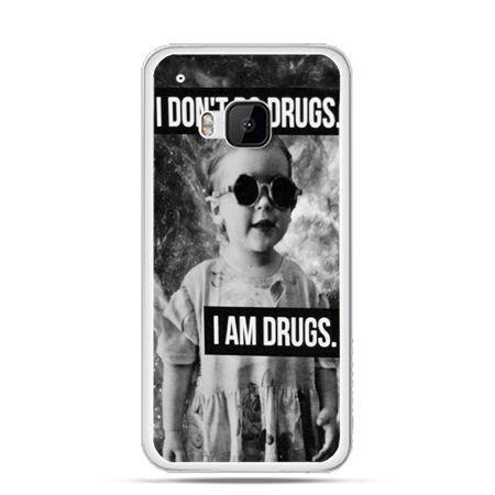 Etui na HTC One M9 I don`t do drugs I am drugs