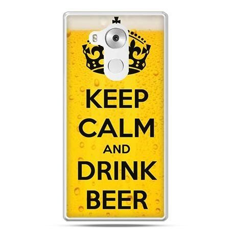 Etui na telefon Huawei Mate 8 Keep calm and drink beer