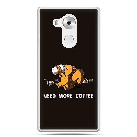 Etui na telefon Huawei Mate 8 Kawa Need more