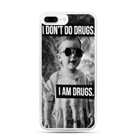 Etui na telefon iPhone 7 Plus - I don`t do drugs I am drugs