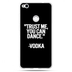 Etui na Huawei P9 Lite 2017 - Trust me you can dance-vodka