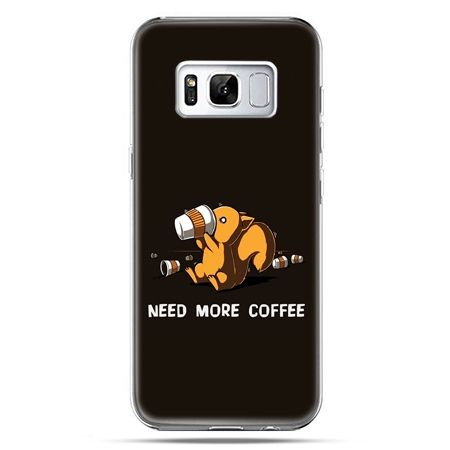 Etui na telefon Samsung Galaxy S8 - Kawa Need more