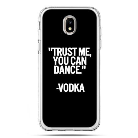 Etui na telefon Galaxy J5 2017 - Trust me you can dance-vodka