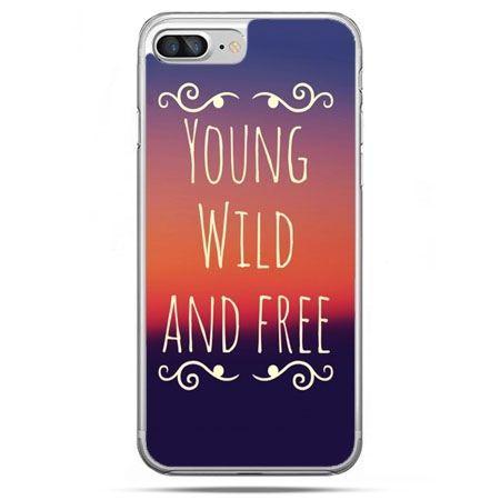 Etui na telefon iPhone 8 Plus - Young wild and free