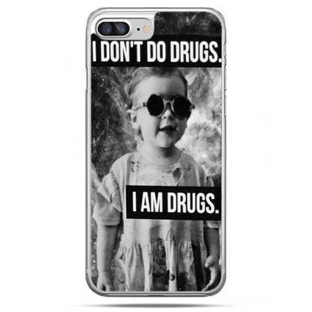 Etui na telefon iPhone 8 Plus - I don`t do drugs I am drugs