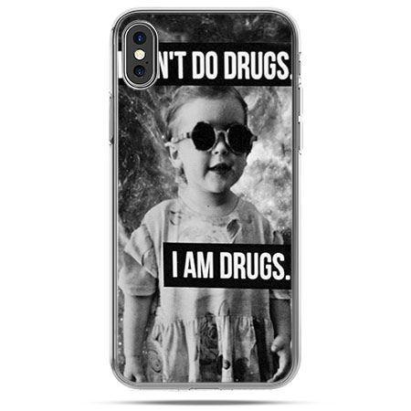 Etui na telefon iPhone X - I don`t do drugs I am drugs