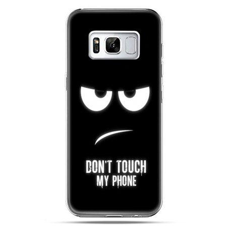 Etui na telefon Samsung Galaxy S8 Plus - Don`t touch my phone - Promocja !!!