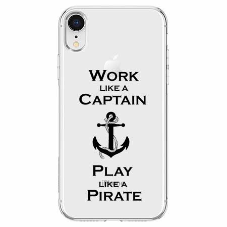 Etui na telefon Apple iPhone XR - Work like a Captain…